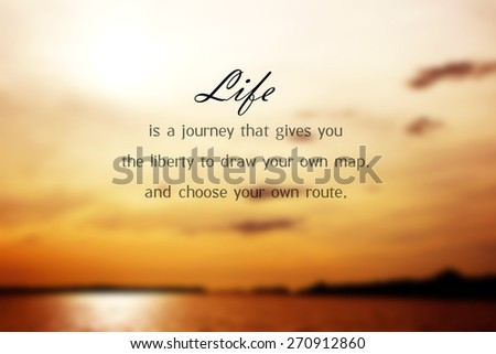 Inspirational Motivational Life Quote on  Blur Background Design. - stock photo
