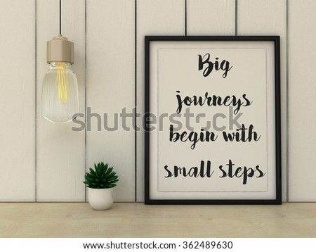 Inspirational motivational quote. Big Journeys Begin With Small Steps. Choice, Grow, Change, Life, Happiness concept. Scandinavian style home interior decoration.  - stock photo