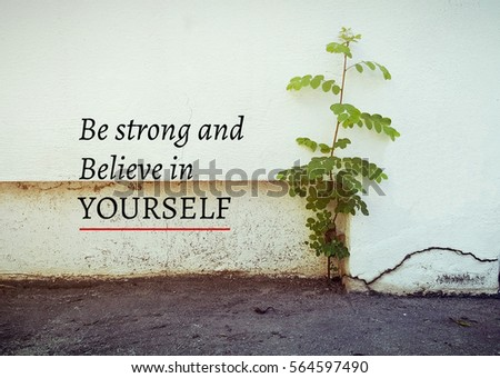 Inspirational Quote, Be Strong And Believe In Yourself Quote On Blurred  Background With Vintage Filter