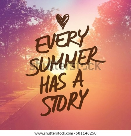 Inspirational Quote   Every Summer Has A Story