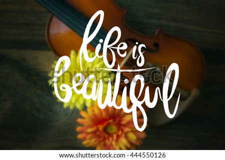 Inspirational Quote .life Is Beautiful.Wallpaper Poster Typography  Design.Violin In Vintage Style
