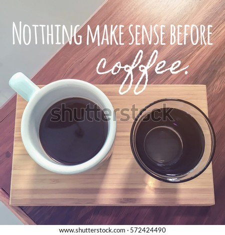 Marvelous Inspirational Quote On Blurred Coffee Cup Background With Vintage Filter Awesome Design