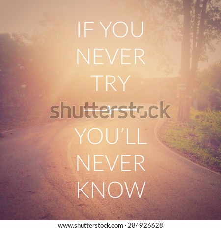 Inspirational quote on blurred road background with Instagram effect - stock photo