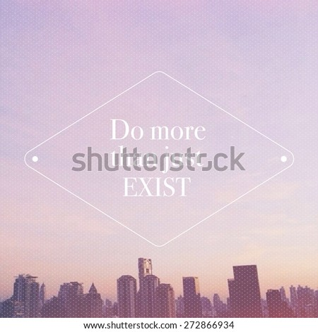Inspirational quote on cityscape background - stock photo