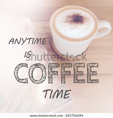 Inspirational Quote On Coffee Background