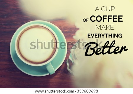 Perfect Inspirational Quote On Coffee Cup Background With Vintage Filter Images