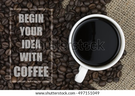 Elegant Inspirational Quote With Coffee Beans And Coffee Cup Background   Inspiring  Creative Motivation Design Ideas