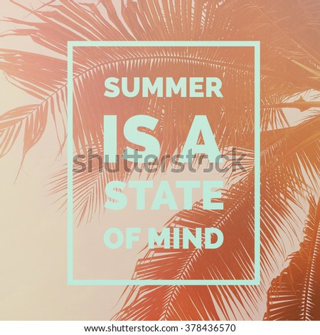Inspirational summer quote on palm tree background - stock photo