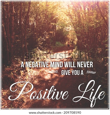 Inspirational Typographic Quote - A negative mind will never give you a positive life  - stock photo