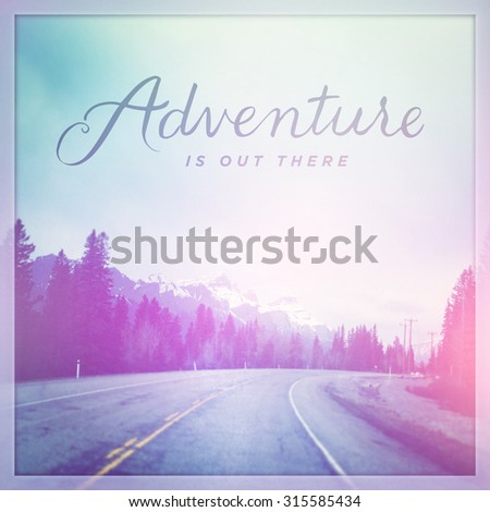Inspirational Typographic Quote - Adventure is out there - stock photo
