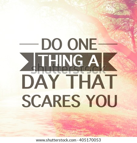 Inspirational Typographic Quote - Do one thing a day that scares you
