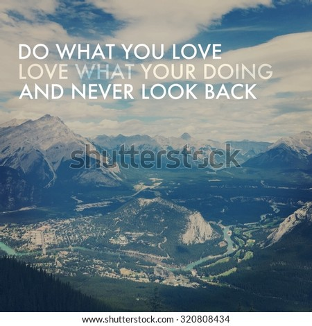 Inspirational Typographic Quote - Do what you love love what your doing and never look back - stock photo