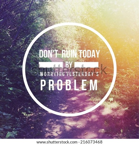 Inspirational Typographic Quote - Don't run today - stock photo