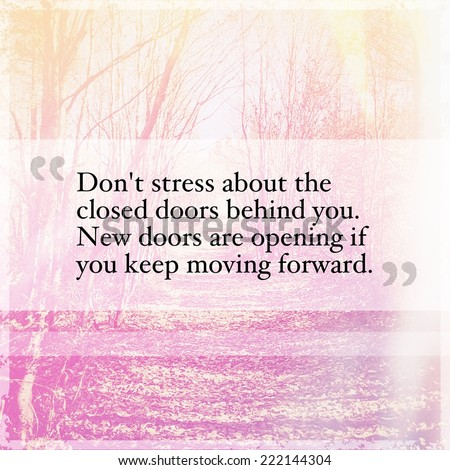 Inspirational Typographic Quote - Don't stress about the closed doors - stock photo