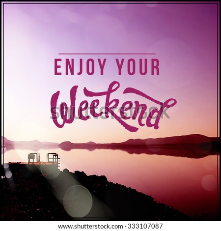 enjoy the weekends with friends Enjoyed time with friends quotes and i try not to travel on weekends so that i can spend time and they love to spend time with you real friends are like.