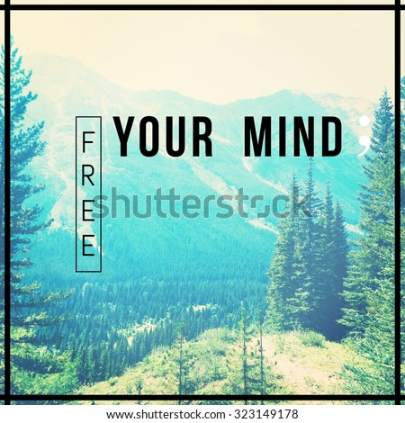 Inspirational Typographic Quote - Free your mind - stock photo