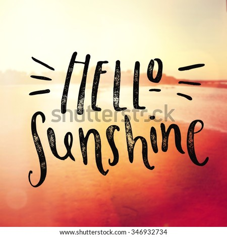 Inspirational Typographic Quote -  Hello Sunshine - stock photo
