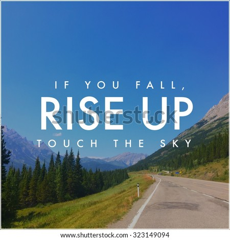 Inspirational Typographic Quote - If you fail rise up touch the sky - stock photo