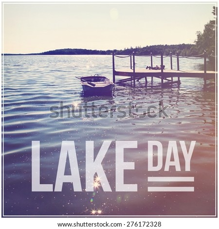 Inspirational Typographic Quote - Lake Day - stock photo
