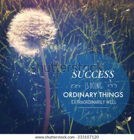 Inspirational Typographic Quote - Success is doing ordinary things  - stock photo