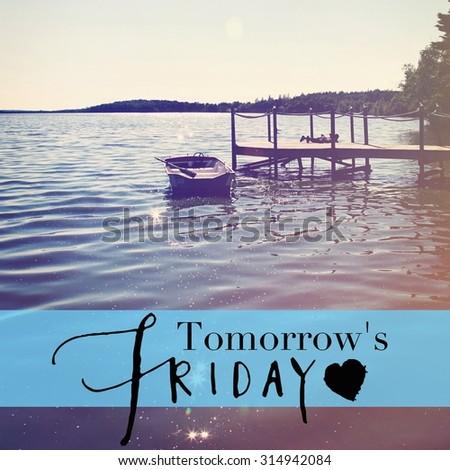 Inspirational Typographic Quote - Tomorrow's Friday - stock photo