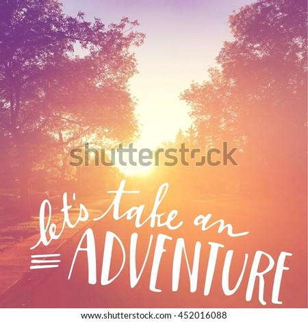 Inspirational Typographic Quote with Sunset  - Let's take an Adventure - stock photo