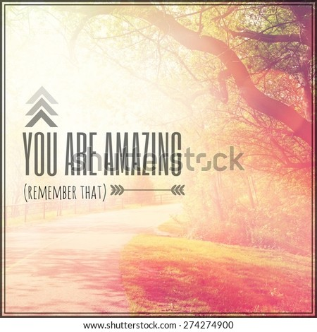 Inspirational Typographic Quote - You are Amazing - stock photo