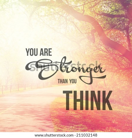 Inspirational Typographic Quote - You are stronger than you think - stock photo