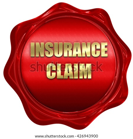 insurance claim, 3D rendering, a red wax seal - stock photo