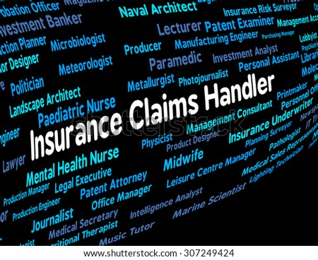 Insurance Claims Handler Showing Employment Career And Policy - stock photo