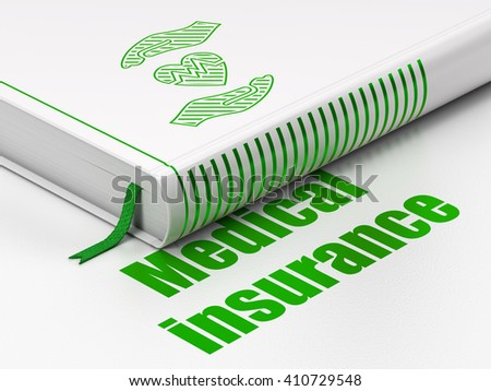 Insurance concept: closed book with Green Heart And Palm icon and text Medical Insurance on floor, white background, 3D rendering - stock photo
