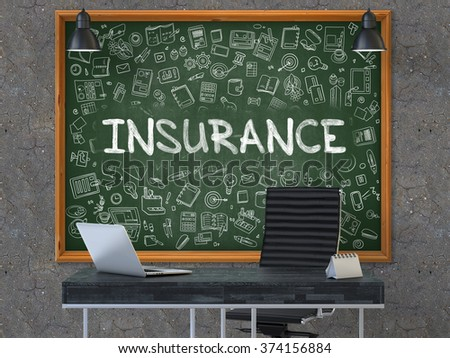 Insurance - Handwritten Inscription by Chalk on Green Chalkboard with Doodle Icons Around. Business Concept in the Interior of a Modern Office on the Dark Old Concrete Wall Background. 3D. - stock photo
