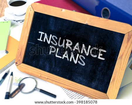 Insurance Plans Handwritten by White Chalk on a Blackboard. Composition with Small Chalkboard on Background of Working Table with Office Folders, Stationery, Reports. Blurred, Toned Image. 3D Render. - stock photo