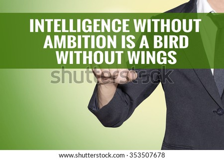 Intelligence without Ambition is a Bird without Wings word Business man point on vintage green tab virtual screen - stock photo
