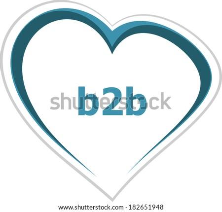 internet concept, b2b word on love heart - stock photo
