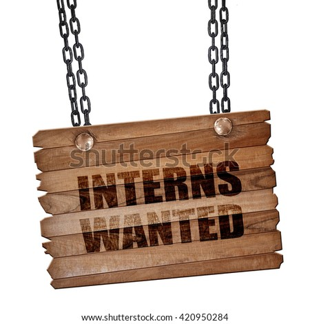 interns wanted, 3D rendering, wooden board on a grunge chain - stock photo