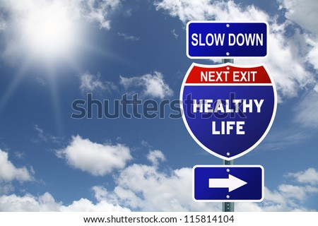 Interstate Slow Down Healty Life - stock photo