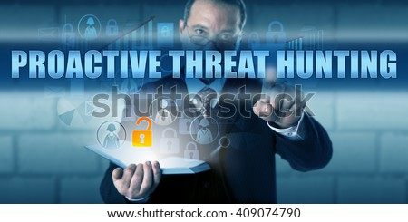 Investigative director touching PROACTIVE THREAT HUNTING on a visual interactive display. Information security concept and computer forensic investigation metaphor for reduction of future intrusions. - stock photo
