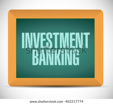 investment banking chalkboard sign concept illustration design graphic - stock photo