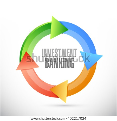 investment banking cycle sign concept illustration design graphic - stock photo