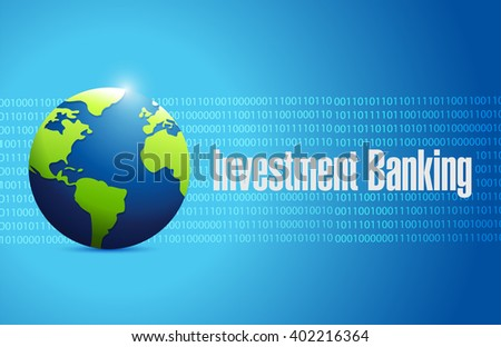 investment banking globe binary sign concept illustration design graphic - stock photo
