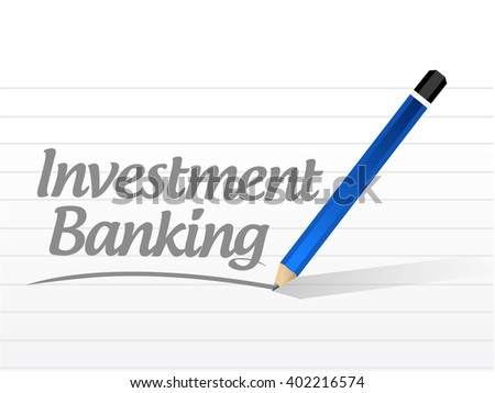 investment banking message sign concept illustration design graphic - stock photo