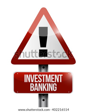 investment banking warning road sign concept illustration design graphic - stock photo