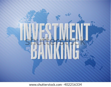 investment banking world map sign concept illustration design graphic - stock photo