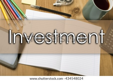Investment - business concept with text - horizontal image - stock photo