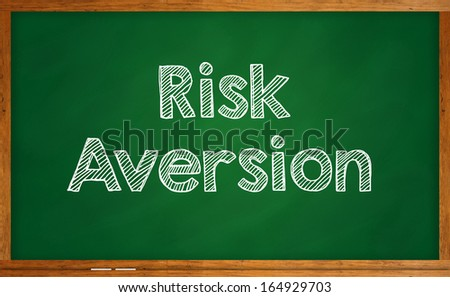 Investment concept - Risk Aversion