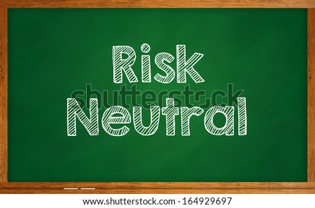 Investment concept - Risk Neutral
