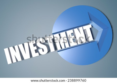 Investment - 3d text render illustration concept with a arrow in a circle on blue-grey background