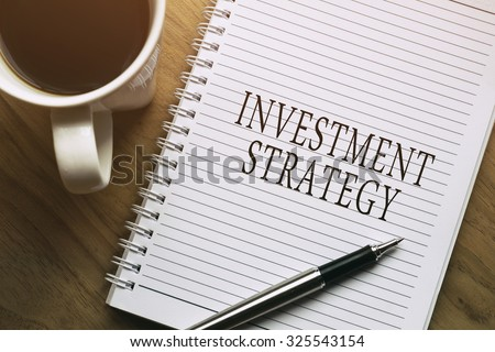 Investment Strategy, business conceptual - stock photo