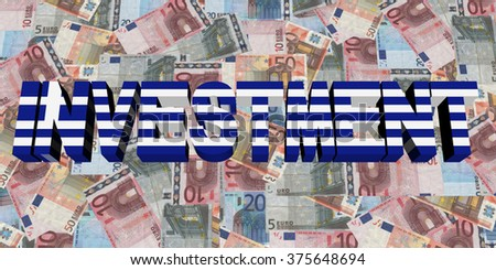 Investment text with Greek flag on Euros illustration - stock photo